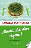 Mami  ist das vegan
