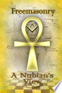 Freemasonry: A Nubian's View
