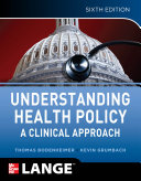 Understanding Health Policy Sixth Edition