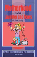 Motherhood With Laughter And Tears