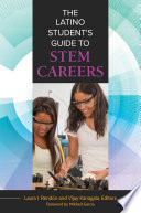 The Latino Student s Guide to STEM Careers
