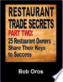 Restaurant Trade Secrets Part Two: 25 Restaurant Owners Share Their Keys to Success