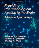 Providing Pharmacological Access to the Brain