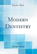 Modern Dentistry (Classic Reprint)