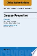 Disease Prevention An Issue Of Medical Clinics Of North America E Book