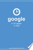 Google in 30 Pages Or Less