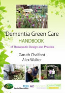 Dementia Green Care Handbook of Therapeutic Design and Practice