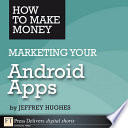 How to Make Money Marketing Your Android Apps