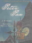 Peter Pan (100th Anniversary Edition) by J. M. Barrie