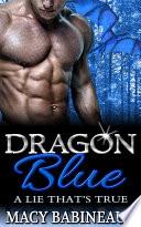 Dragon Blue by Macy Babineaux