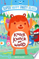 Super Happy Party Bears  Knock Knock on Wood