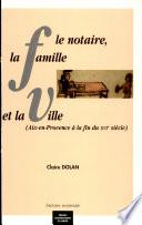 illustration du livre Le notaire, la famille et la ville