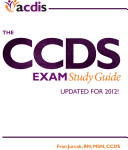 The Ccds Exam Study Guide  2012 Update