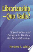 Librarianship Quo Vadis  book