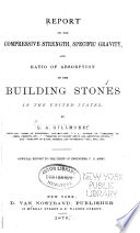 Report on the Compressive Strength  Specific Gravity  and Ratio of Absorption of the Building Stones in the United States