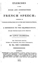 Exercises to the rules and construction of French speech     The twentieth edition  revised and corrected  with great improvements  by Mr  Des Carrieres