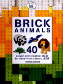 Brick Animals : animal models to make from classic lego pieces,...
