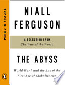 The Abyss World War I and the End of the First Age of Globalization--A Selection from The War of the World (Penguin Tracks)