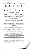 An Essay On Regimen Together With Five Discourses Medical Moral And Philosophical Serving To Illustrate The Principles And Theory Of Philosophical Medicine