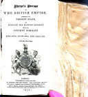 Peerage of the British Empire exhibiting Its Present State and Deducing the Existing Descents from the Ancient Nobility of England  Scotland and Ireland