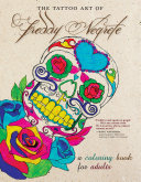 Freddy Negrete's Tattoo Coloring Book : tattoo artist freddy negrete, named one of the...
