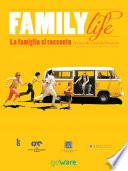 Family Life. La famiglia si racconta