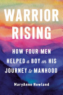 Warrior Rising : male role models for her son...
