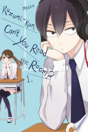 Kuzumi-kun, Can't You Read The Room? : totally out-of-touch classmate, kuzumi, what's to...