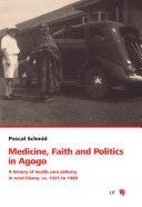 Medicine, Faith and Politics in Agogo Book
