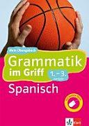 Klett Grammatik im Griff Spanisch 1  3  Lernjahr