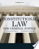 Constitutional Law for Criminal Justice They Need To Recognize The Constitutional Principles That