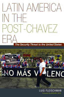 Latin America in the Post-Chavez Era