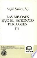 Las misiones bajo el patronato portugués