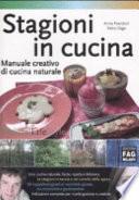 Stagioni in cucina  Manuale creativo di cucina naturale