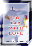 To Pap, with Love Of Our Relationship Changed In Ways I Wasn T