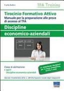 Tirocinio formativo attivo. Discipline economico-aziendali. Manuale per la preparazione alle prove di accesso al TFA