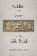 Buddhism and Islam on the Silk Road Islam Is Most Often Imagined