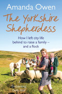 The Yorkshire Shepherdess : seen by millions on itv's...