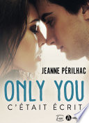 Only you - C'était écrit