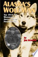 Alaska s Wolf Man