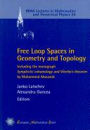 Free Loop Spaces in Geometry and Topology