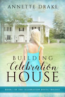 Building Celebration House