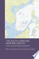 The South China Sea Maritime Dispute [electronic resource] : Political, Legal and Regional Perspectives.