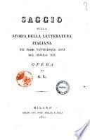 Saggio sulla storia della letteratura italiana nei primi venticinque anni del secolo 19  opera di A  L