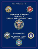 Department of Defense Dictionary of Military and Associated Terms  Joint Publication 1 02
