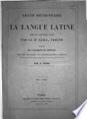 Grand dictionnaire de la langue latine sur un nouveau plan par Guill  Freund
