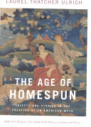 The Age Of Homespun Objects And Stories In The Creation Of An American Myth [Pdf/ePub] eBook