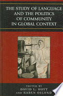 The Study Of Language And The Politics Of Community In Global Context