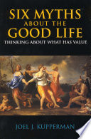 Six Myths about the Good Life The Good Life By Exploring The Strengths