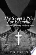 The Sweet s Price for Edenville and Other Stories of Black Gay Males